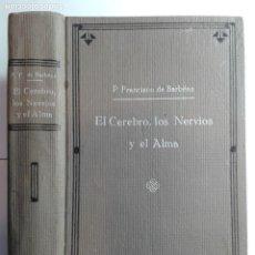Libros antiguos: EL CEREBRO LOS NERVIOS Y EL ALMA EN SUS MUTUAS RELACIONES 1912 FRANCISCO DE BARBÉNS EDITOR LUIS GILI. Lote 276115098