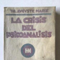 Libros antiguos: LA CRISIS DEL PSICOANÁLISIS. - MARIE, AUGUSTO.. Lote 123213427
