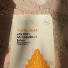 Libros antiguos: ¿ES REAL LA REALIDAD? CONFUSIÓN, DESINFORMACIÓN Y COMUNICACIÓN - PAUL WATZLAWICK. Lote 279343873