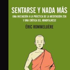 Libros antiguos: SENTARSE Y NADA MÁS. - ROMMELUÈRE, ÉRIC.. Lote 279352348