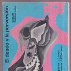 Libros antiguos: EL DESEO Y LA PERVERSIÓN - CLAVREUL, VALABREGA, ROSOLATO, VVAA - EDITORIAL SUDAMERICANA 1968. Lote 280195708