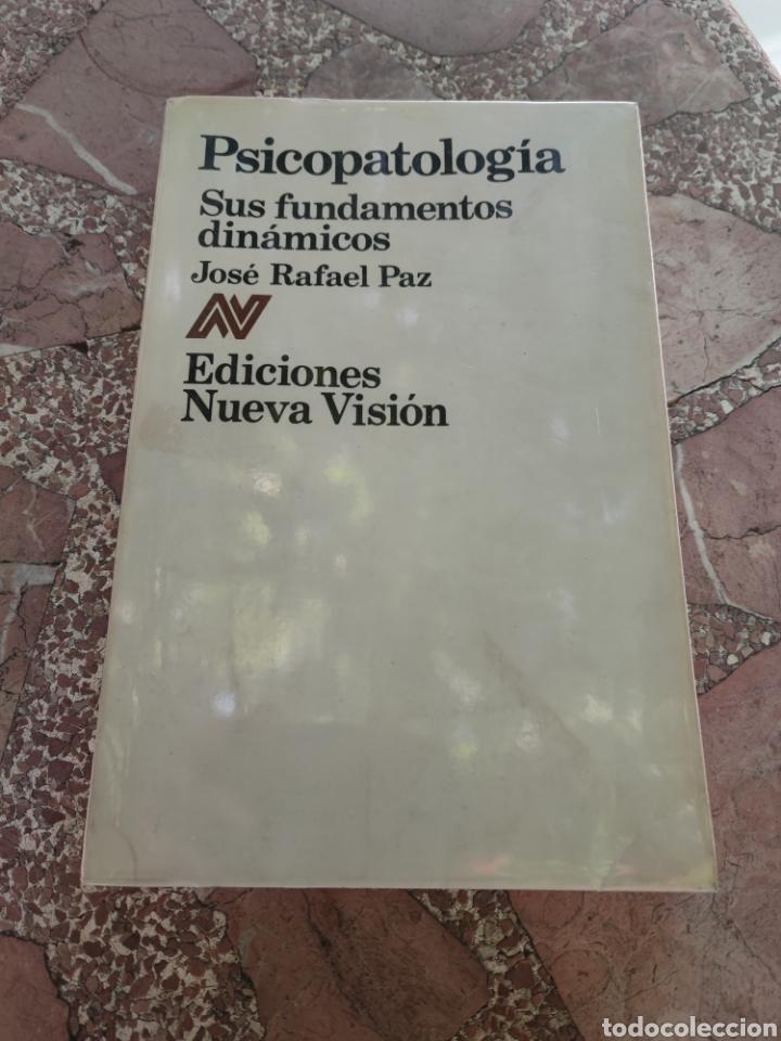 PSICOPATOLOGÍA. SUS FUNDAMENTOS DINÁMICOS - JOSÉ RAFAEL PAZ (Libros Antiguos, Raros y Curiosos - Pensamiento - Psicología)