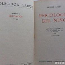 Libros antiguos: COLECCION LABOR Nº 109, AÑO 1932, PSICOLOGIA DEL NIÑO POR ROBERT GAUPP, TRADUCION ANTONIO VALLEJO.... Lote 287010138
