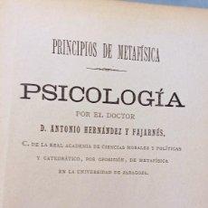 Libros antiguos: PRINCIPIOS DE METAFÍSICA. PSICOLOGÍA. ANTONIO HERNÁNDEZ Y FAJARNÉS. LIBRERÍA DE CECILIO GASCA, 1889. Lote 287241118