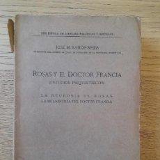 Libros antiguos: PSIQUIATRIA, ROSAS Y EL DOCTOR FRANCIA POR JOSE RAMOS MEJIA, ED. AMERICA, SIN AÑO. MUY RARO. Lote 288665798