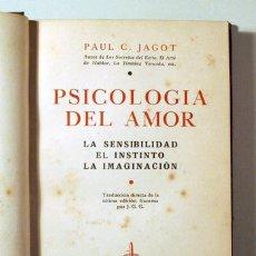 Libros antiguos: JAGOT, P.C. - PSICOLOGÍA DEL AMOR - BARCELONA 1935. Lote 289298013