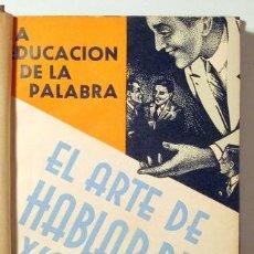 Libros antiguos: JAGOT, P.C. - EL ARTE DE HABLAR BIEN Y CON PERSUASIÓN - BARCELONA 1936. Lote 289298068