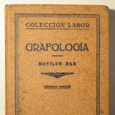 Libros antiguos: RAS, MATILDE - GRAFOLOGÍA. LAS GRANDES REVELACIONES DE LA ESCRITURA - BARCELONA 1933 - ILUSTRADO. Lote 289298743