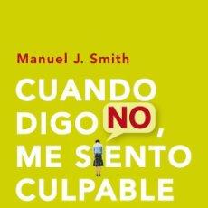 Libros antiguos: CUANDO DIGO NO, ME SIENTO CULPABLE. - SMITH, MANUEL J... Lote 294151038