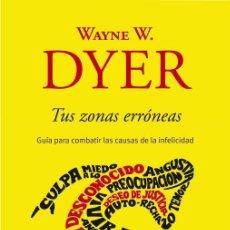 Libros antiguos: TUS ZONAS ERRÓNEAS. - DYER,WAYNE W... Lote 294823233