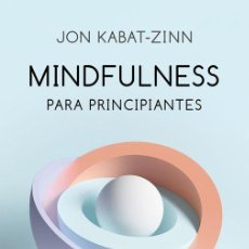 Libros antiguos: MINDFULNESS PARA PRINCIPIANTES. - KABAT-ZINN, JON.. Lote 295569378
