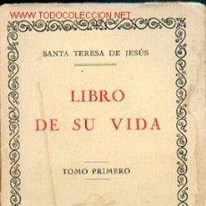 Libros antiguos: SANTA TERESA DE JESÚS: LIBRO DE SU VIDA. Lote 26211692