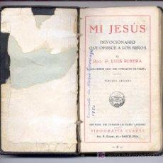 Libros antiguos: MI JESÚS.DEVOCIONARIO PARA NIÑOS -RDO.P.LUIS RIBERA-(AÑO 1933 O ANTES).'RECUERDO DE MARÍA ESCORIAZA'. Lote 27348812