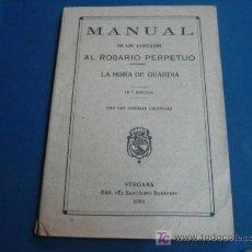 Libros antiguos: MANUAL DE LOS ASOCIADOS AL ROSARIO PERPETUO LA HORA DE GUARDIA 1936. Lote 55076702