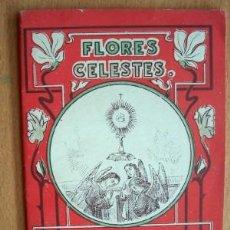 Libros antiguos: COLECCIÓN- FLORES CELESTES Nº91- EL SANTISIMO SACRAMENTO - EDITOR SATURNINO CALLEJA- P. SIGLO XX. Lote 23651163