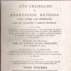 Libros antiguos: AÑO CRISTIANO / JUAN CROISSET - 1818 ( TOMO TERCERO). Lote 27299757