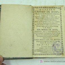 Libros antiguos: MYSTICA CIUDAD DE DIOS - SOR MARIA DE JESÚS - BURGOS - MADRID 1742. Lote 26737964