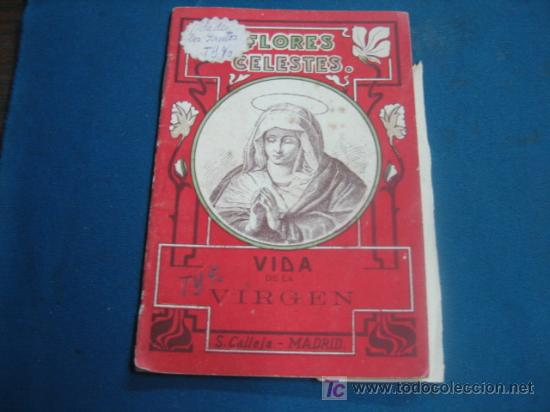 VIDA DE LA VIRGEN COLECCION FLORES CELESTES CALLEJA 1915 (Libros Antiguos, Raros y Curiosos - Religión)