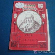 Libros antiguos: VIDA DE LA VIRGEN COLECCION FLORES CELESTES CALLEJA 1915. Lote 7120665