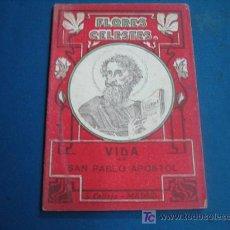 Libros antiguos: VIDA DE SAN PABLO APOSTOL COLECCION FLORES CELESTES . Lote 11010905
