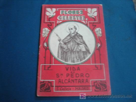 VIDA DE SAN PEDRO ALCANTARA COLECCION FLORES CELESTES (Libros Antiguos, Raros y Curiosos - Religión)