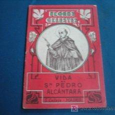 Libros antiguos: VIDA DE SAN PEDRO ALCANTARA COLECCION FLORES CELESTES. Lote 11010888