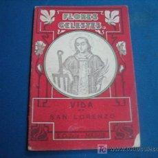 Libros antiguos: VIDA DE SAN LORENZO COLECCION FLORES CELESTES . Lote 11010887