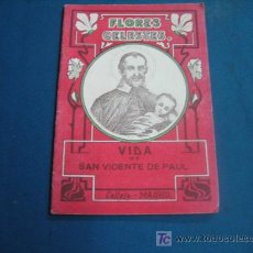 Libros antiguos: VIDA DE SAN VICENTE DE PAUL COLECCIO FLORES CELESTES . Lote 11010894