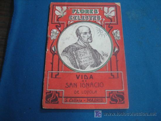 VIDA DE SAN IGNACIO DE LOYOLA COLECCION FLORES CELESTES (Libros Antiguos, Raros y Curiosos - Religión)