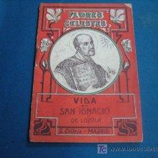 Libros antiguos: VIDA DE SAN IGNACIO DE LOYOLA COLECCION FLORES CELESTES . Lote 8017879