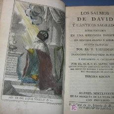 Libros antiguos: LOS SALMOS DE DAVID Y CANTICOS SAGRADOS AÑO 1757 POR LALLEMANT - JAYME SERRANO. Lote 21125605