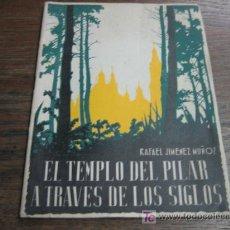 Libros antiguos: EL TEMPLO DEL PILAR A TRAVES DE LOS SIGLOS POR RAFAEL JIMENEZ MUÑOZ 1939. Lote 7645918