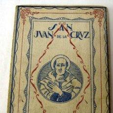 Libros antiguos: VIDA DE SAN JUAN DE LA CRUZ SERIE VIDAS POPULARES ED APOSTOLADO DE LA PRENSA 1928. Lote 222738272
