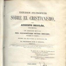 Libros antiguos: ESTUDIOS FILOSÓFICOS SOBRE EL CRISTIANISMO. AUGUSTO NICOLÁS. TOMO I. 1864. Lote 23833055