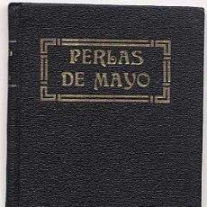 Libros antiguos: LIBRO RELIGIOSO: PERLAS DE MAYO. PRIMERA EDICION. LIBR HORMIGA DE ORO. BARCELONA. 1921. Lote 205594762
