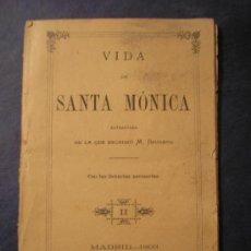 Libros antiguos: VIDA DE SANTA MÓNICA, 1893. Lote 24889024