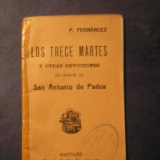Libros antiguos: LOS TRECE MARTES Y OTRAS DEVOCIONES EN HONOR DE SAN ANTONIO DE PADUA, 1918. Lote 23032413