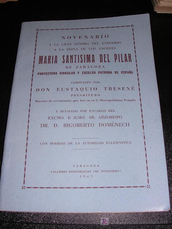 NOVENARIO A LA GRAN SEÑORA DEL UNIVERSO A LA REINA DE LOS ANGELES, MARIA SANTISIMA DEL PILAR (Libros Antiguos, Raros y Curiosos - Religión)
