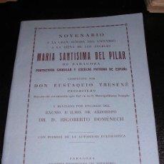 Libros antiguos: NOVENARIO A LA GRAN SEÑORA DEL UNIVERSO A LA REINA DE LOS ANGELES, MARIA SANTISIMA DEL PILAR. Lote 7733233