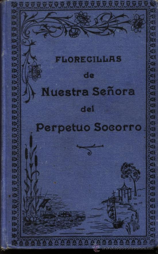 Libros antiguos: FLORECILLAS DE NUESTRA SEÑORA DEL PERPETUO SOCORRO - Foto 2 - 8718802