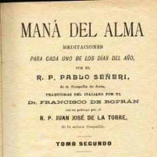 Libros antiguos: MANA DEL ALMA, MEDITACIONES PARA CADA DIA DEL AÑO, TOMO II. Lote 95429946