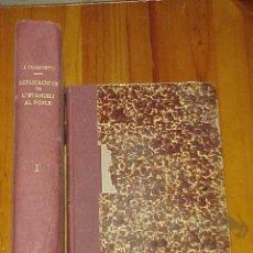 Libros antiguos: EXPLICACIONS DE L'EVANGELI AL POBLE. VOLUM I Y II. JOSEP FRASSINETTI, PREV. EDICION EN CATALAN.*. Lote 16466008