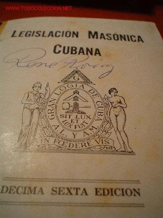 MASONERIA. LEGISLACIÓN MASÓNICA CUBANA (Libros Antiguos, Raros y Curiosos - Religión)
