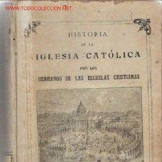 Libros antiguos: HISTORIA DE LA IGLESIA CATÓLICA, DE BRUÑO. Lote 21837781
