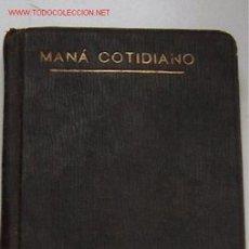 Libros antiguos: MANÁ COTIDIANO, . Lote 27179943