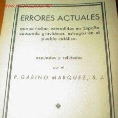 Libros antiguos: 1935.- ERRORES ACTUALES DEL PUEBLO CATÓLICO. ATAQUE A LA MASONERÍA. Lote 26764193
