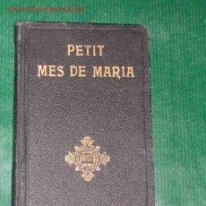 Libros antiguos: PETIT MES DE MARIA DE E.S.B. PREVERE. Lote 5409567