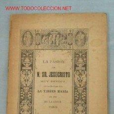 Libros antiguos: LA PASION DE NTRO. SEÑOR JESUCRISTO. Lote 16749963
