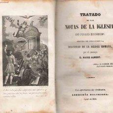 Libros antiguos: TRATADO DE LAS NOTAS DE LA IGLESIA CON PASAJES HISTÓRICOS, SEGUIDO DE OTRO SOBRE LA DIVINIDAD .... Lote 27595158