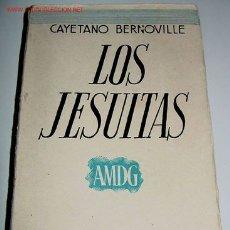 Libros antiguos: LOS JESUITAS - BERNOVILLE, CAYETANO - ESPASA CALPE - RELIGION 1935, MADRID 276 PP. 19 CMS. TRADUCCIO. Lote 13705008